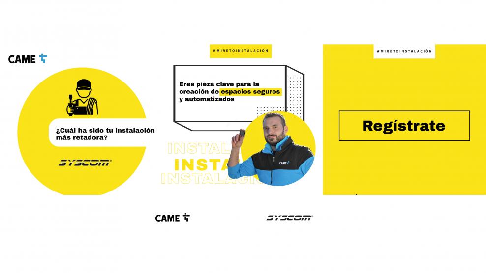 Concurso #MiRetoInstalacion por CAME y Syscom
